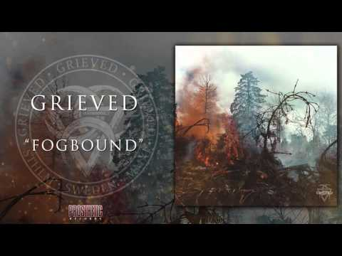 Grieved  - Fogbound (official track)