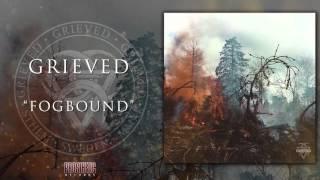 GRIEVED  - Fogbound (audio)