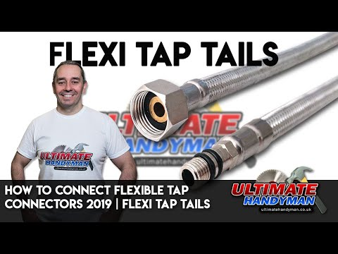 How To Connect Flexible Tap Connectors 2019 | Flexi Tap Tails