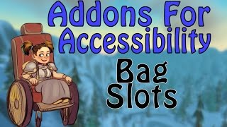 Addons for Accessibility - Bag Slots (Warcraft)