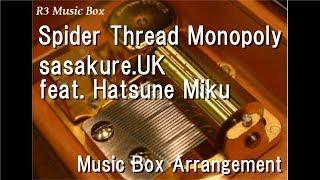 Spider Thread Monopoly/sasakure.UK feat. Hatsune Miku [Music Box]