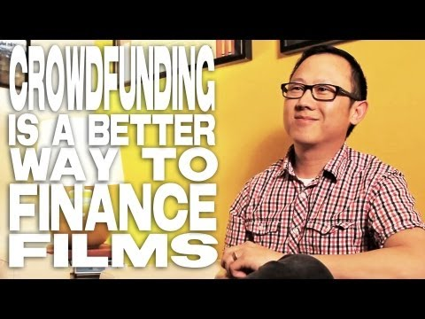 Crowdfunding Is A Better Way To Finance Films by Patrick Shen