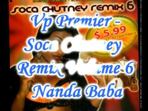 Vp Premier - Nanda Baba - Soca Chutney Remix Volume 6