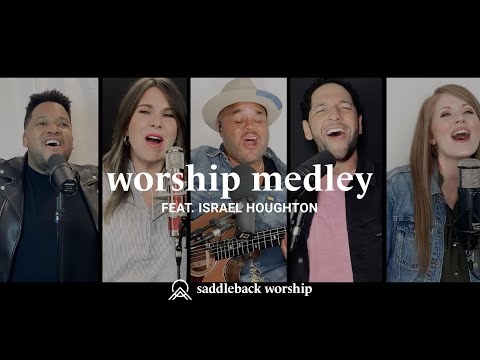 Worship Medley (feat. Israel Houghton)