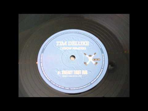 Tim Deluxe-I Know-Sneaky Tight Dub.