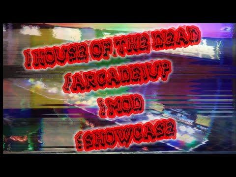 House of the Dead Arcade1up Mod 2021 update from Vaux Talks