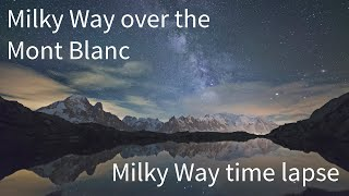 Behind the Clouds - A Mont Blanc and milky way timelapse  (full HD)