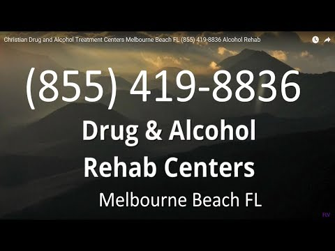 Christian Drug and Alcohol Treatment Centers Melbourne Beach FL (855) 419-8836 Alcohol Rehab
