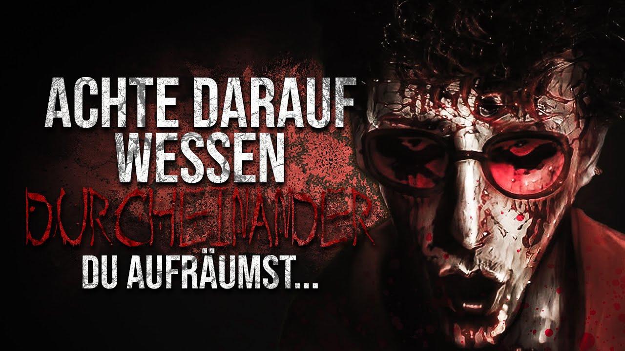 """Creepypasta """"Achte darauf wessen Durcheinander du aufräumst"""" German/Deutsch"""