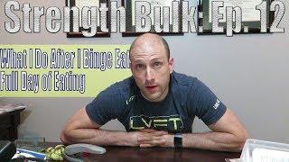 Full Day of IIFYM Eating (2459 Cal), What I Do After I Binge Eat | Workout | Strength Bulk Ep. 12