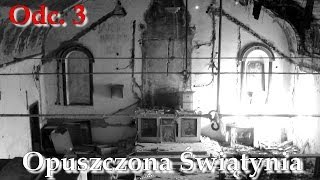 Odc.3 - Opuszczona świątynia - Sosnowiec, Milowice