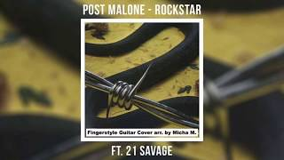 Rockstar - Post Melone feat. 21 Savage (Fingerstyle Guitar Cover)