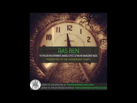 Ras Ben | The Philadelphia Experiment, Mandela Effect, & Timeline Management Magic