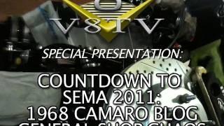 1968 Camaro Countdown to SEMA 2011 V8TV Video:  General Shop Chaos