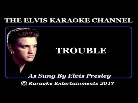 Elvis Presley At The Movies Karaoke Trouble