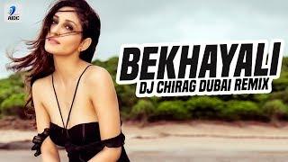 Bekhayali (Remix) | DJ Chirag Dubai | Bekhayali Mein Bhi Tera Hi Khayaal Aaye | Kabir Singh