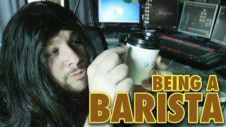 Being A Barista