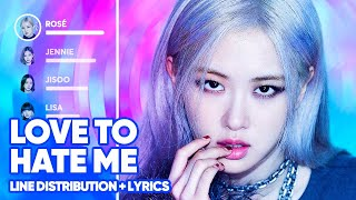 BLACKPINK - Love To Hate Me (Line Distribution + Lyrics Color Coded) PATREON REQUESTED