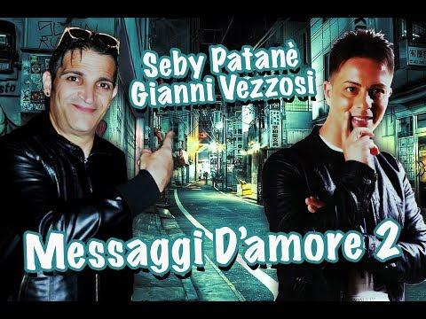 Seby Patanè feat Gianni Vezzosi Messaggio d'amore 2-Video Ufficiale