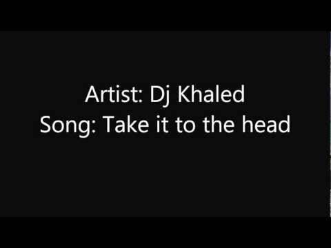 DJ Khaled   Take It To The Head Lyrics ft Chris Brown, Rick Ross, Nicki Minaj & Lil Wayne