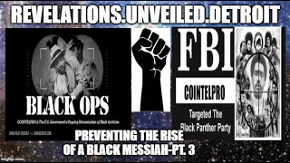 "The U.S. Counter Intelligence Program To PREVENT A ""BLACK"" Messiah (LEADERS). Pt. 3."