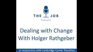 Dealing with Change  - Nigel Job interviews leading expert Holger Rathgeber.