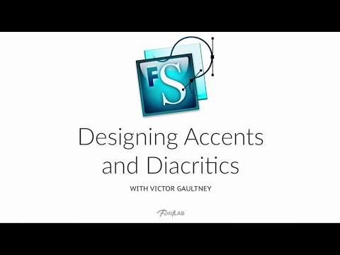 Designing Accents and Diacritics. FontLab Studio 5 tutorial with Victor Gaultney