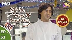 Yeh Un Dinon Ki Baat Hai - Ep 63 - Full Episode - 30th November, 2017