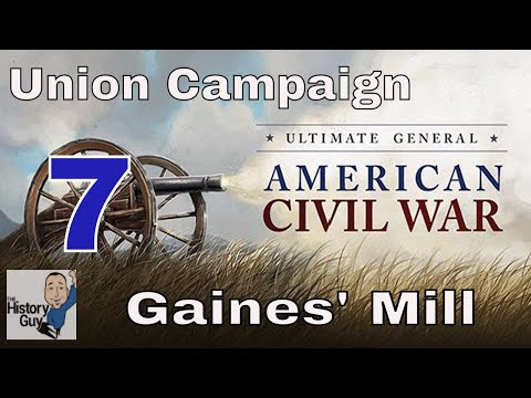 GAINES' MILL - Ultimate General Civil War - Union Campaign - #7