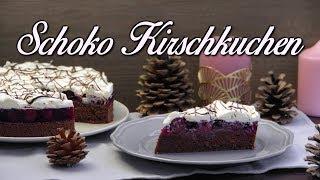 SCHOKO KIRSCHKUCHEN BACKEN | Kuchen Rezepte [einfach, schnell & super lecker]