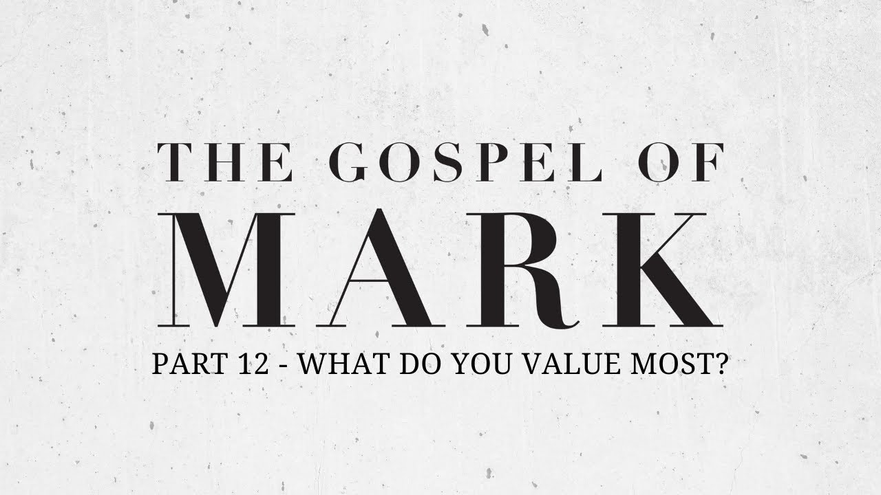 'What do you value most?' with Barney Hall (Part 12 of The Gospel of Mark) | GCA | 13.9.20