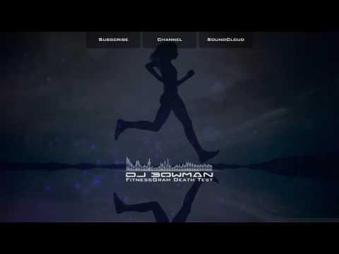 FitnessGram Death Test (Mix) - DJ (TheAzn) Bowman