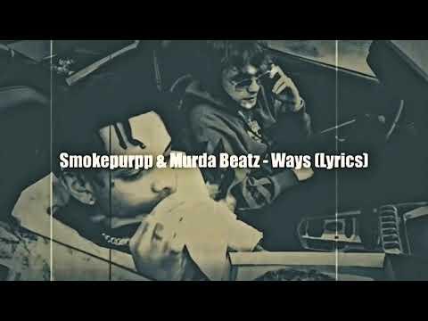 Smokepurpp & Murda Beatz - Ways Lyrics