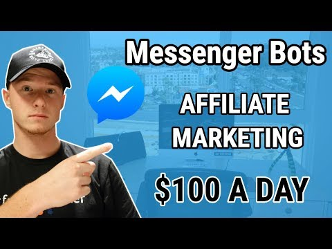 $100 A Day With Messenger Bots And Affiliate Marketing
