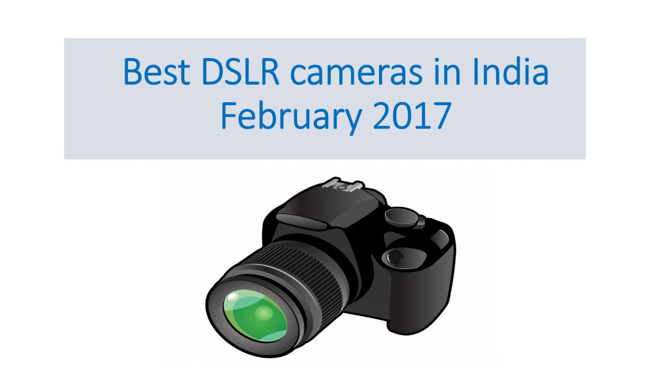 Best DSLR cameras in India February 2017 - YouTube