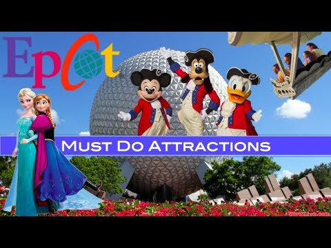 Epcot's Must Do Attractions 2018