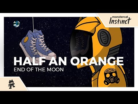 Mix - Half an Orange - End of the Moon [Monstercat Official Music Video]
