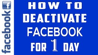 Deactivating Facebook Account for 1 day   How to Deactivate Facebook Account for a Day