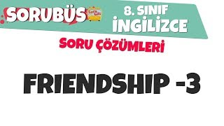Sorubüs Soru Çözümleri - Friendship -3