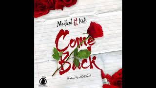 Gambar cover Medikal - Come Back ft. KiDi (Audio Slide)