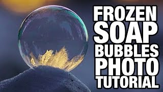 📷 Frozen Soap Bubbles Photography Tutorial ❄️ Benjamin Jaworskyj