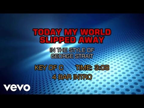 George Strait - Today My World Slipped Away (Karaoke)