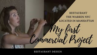 My first commercial project is finished! The restaurant is OPEN! Restaurant Design The Warren NYC