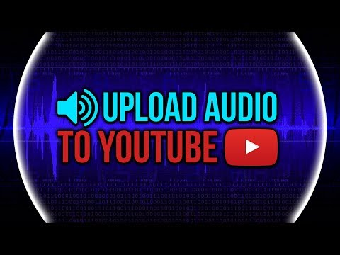 The BEST Way to Upload Audio to YouTube!