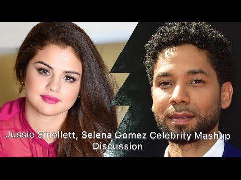 Jussie Smollett, Selena Gomez, Celebrity Mashup Discussion
