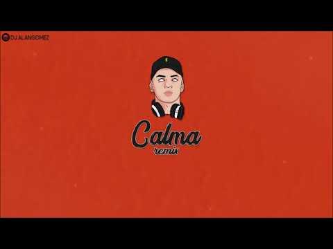 Calma Remix DJ ALAN GOMEZ