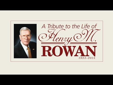 A Tribute to the Life of Henry M. Rowan