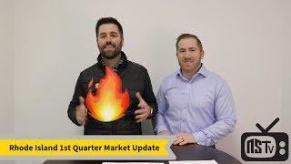 Rhode Island 1st Quarter Market Update
