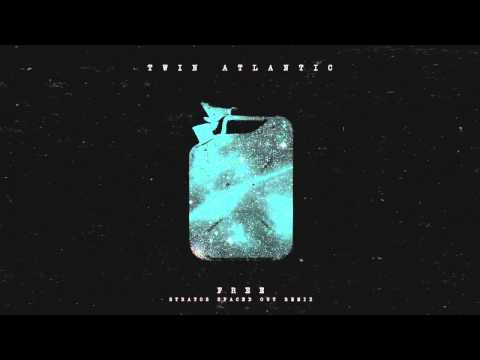 Клип Twin Atlantic - Free (The Stratos Spaced out Remix)