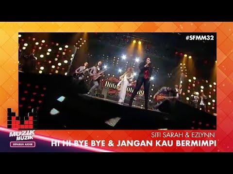 SFMM32 | Siti Sarah & Ezlynn | Hi Hi Bye Bye & Jangan Kau Mimpi